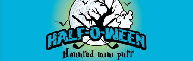 Half-o-ween Haunted Mini Putt