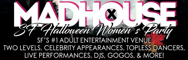 MADHOUSE: SF Halloween Women's Party