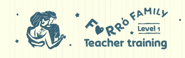 Forró Family Teacher Training Level 1