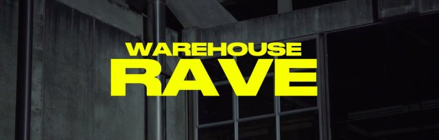 121 Warehouse Rave