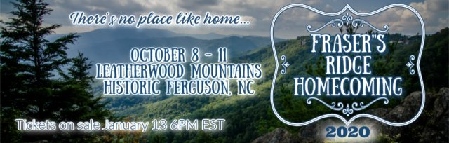 Fraser's Ridge Homecoming 2020 ~ There's No Place Like Home