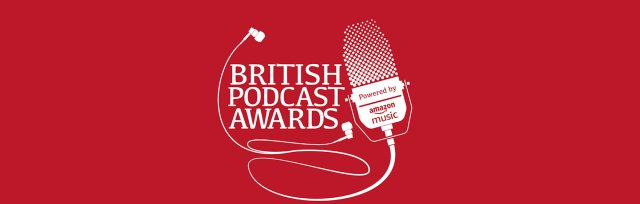 The British Podcast Awards, powered by Amazon Music