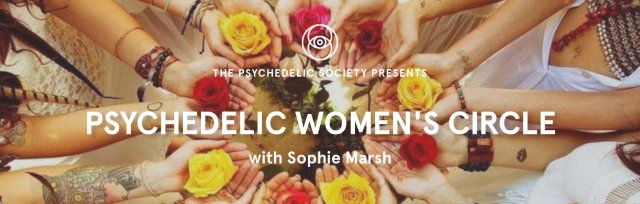 Psychedelic Women's Circle: Food, Desire and the Body