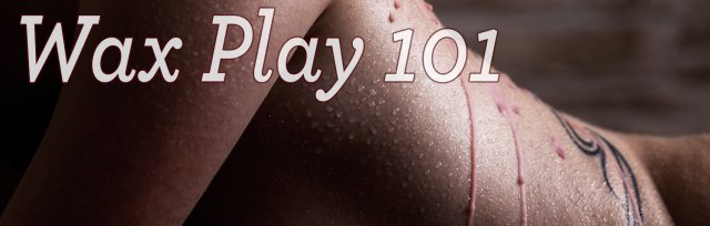 Introduction to Wax Play