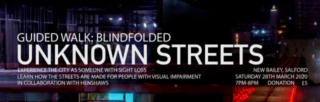 UNKNOWN STREETS – GUIDED WALK, BLINDFOLDED