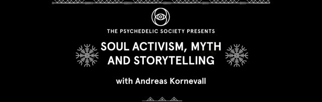 Soul Activism, Myth & Storytelling with Andreas Kornevall