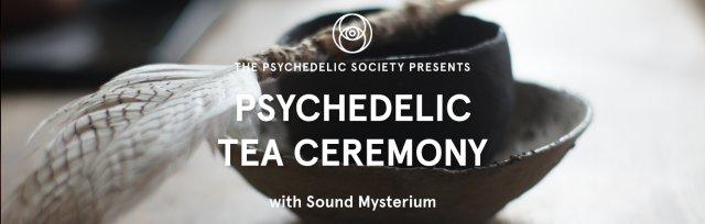 Psychedelic Tea Ceremony