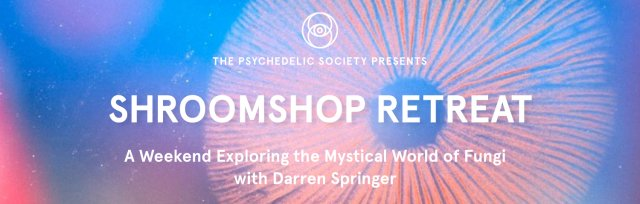 Shroomshop Retreat: A weekend exploring the mystical world of Fungi