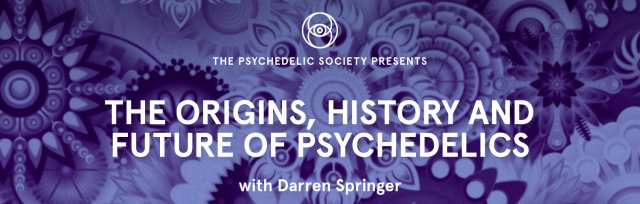The Origins, History & Future of Psychedelics