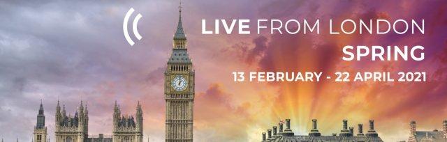 LIVE from London Spring 2021 - Streamed Festival