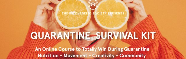 Quarantine Survival Kit: An Online Course in Nutrition, Movement, Creativity and Community