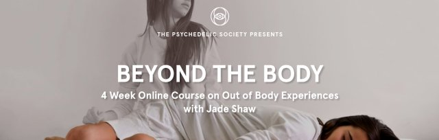 Beyond the Body: 4 Week Online Course on Out of Body Experiences