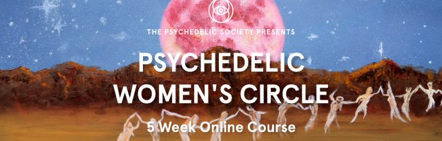 Women's Circle: 5 Week Closed Group: Maiden, Warrior, Lover, Queen, Priestess