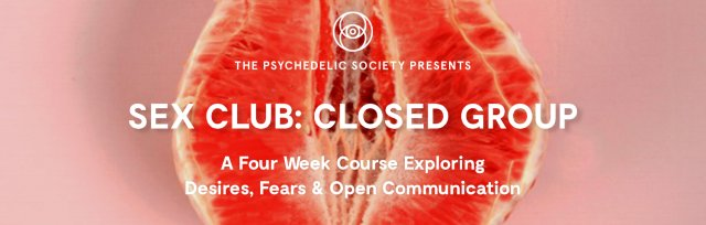 Sex Club: Closed Group - A Four Week Course