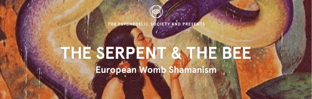 The Serpent & the Bee Online Workshop on Womb Shamanism