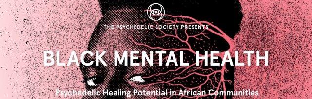 Black Mental Health: Psychedelic Healing Potential in African Communities