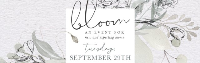 VIRTUAL Bloom 2020: A Celebration of Motherhood!