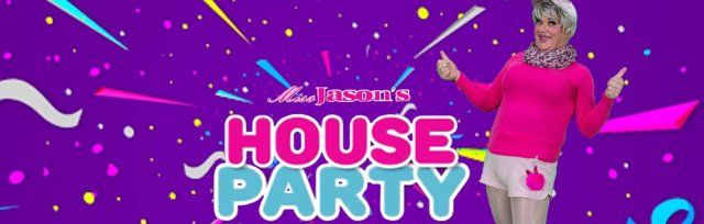 Miss Jason's House Party - The Great British Gad About