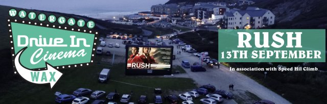 RUSH - Watergate Bay Drive In Cinema In Association With Watergate Bay HillClimb