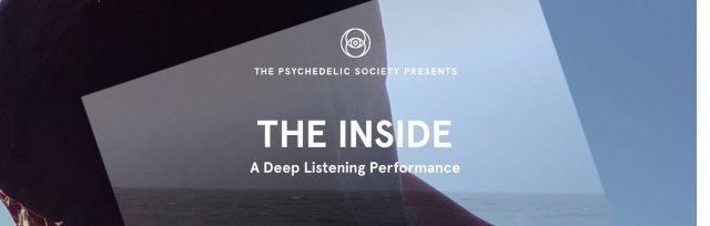 The Inside - A Deep Listening Performance