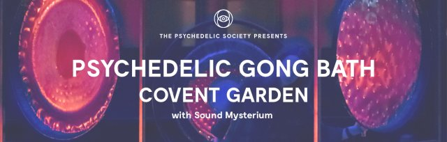 Psychedelic Gong Bath (Covent Garden)