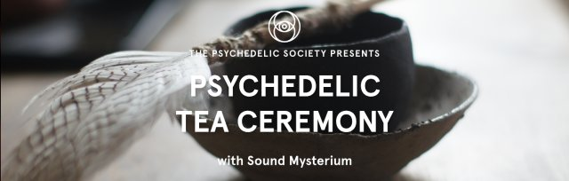Psychedelic Tea Ceremony