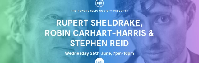 Rupert Sheldrake, Robin Carhart-Harris and Stephen Reid In Conversation