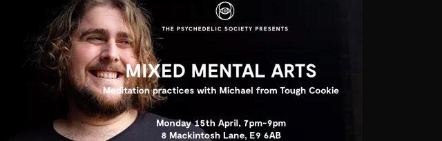 Mixed Mental Arts - Meditation with Mikey