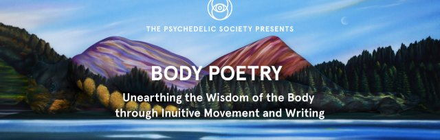 Body Poetry: Unearthing the Wisdom of the Body