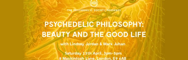 Psychedelic Philosophy: Beauty and the Good Life