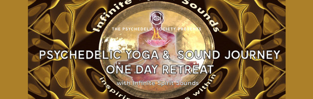 Psychedelic Yoga & Sound Journey One Day Retreat with Infinite Spirit Sounds