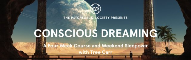 Conscious Dreaming - Four Week Course & Weekend Sleepover