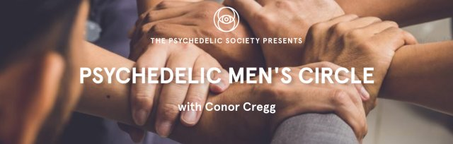 Psychedelic Men's Circle: Presence