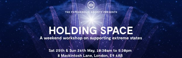 Holding Space - A weekend workshop on supporting extreme states