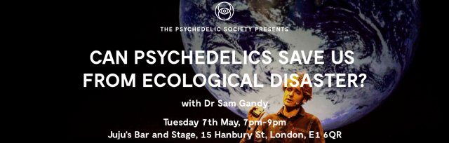 Can Psychedelics Save Us From Ecological Disaster?
