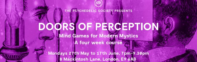 Doors of Perception: Mind Games for Modern Mystics - A Four Week Course