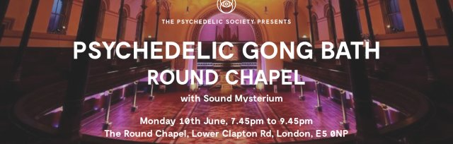 Psychedelic Gong Bath (Round Chapel)