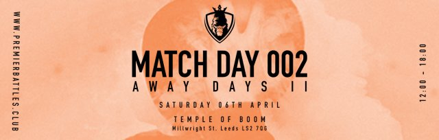 Match Day 002 | Away Days 2 | Free Entry