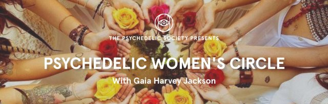 Psychedelic Women's Circle: Self Love - Equinox