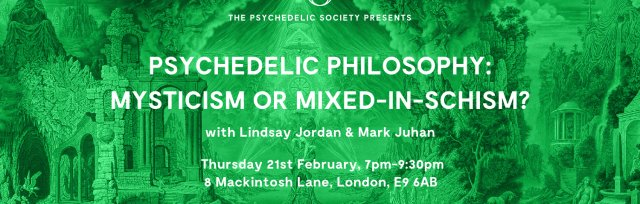 Psychedelic Philosophy: Mysticism or Mixed-in-Schism?