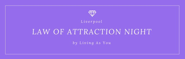 Liverpool Law of Attraction Night