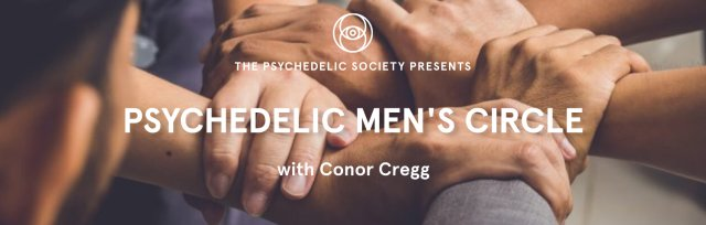Psychedelic Men's Circle: Presence