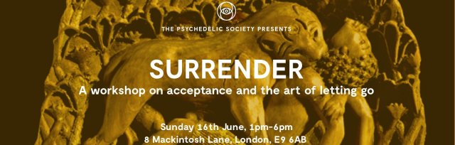 Surrender: A workshop on acceptance and the art of letting go