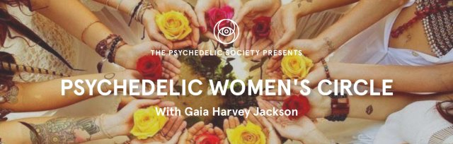 Psychedelic Women's Circle: Claim Your Power