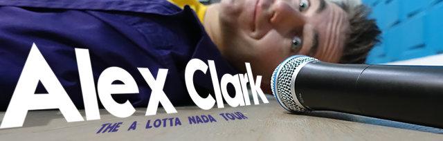 Alex Clark - Chicago Matinee Show 5:00 PM