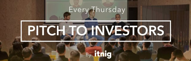Pitch to Investors (Every Thursday)