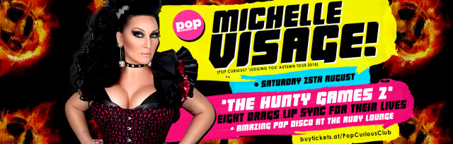 Pop Curious? presents THE HUNTY GAMES 2 (with Michelle Visage) @ The Ruby Lounge, Manchester (Sat 25th Aug 2018)