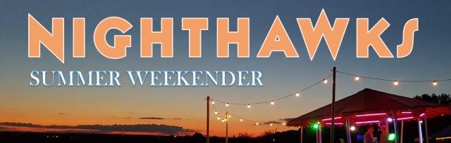 Nighthawks Summer Weekender