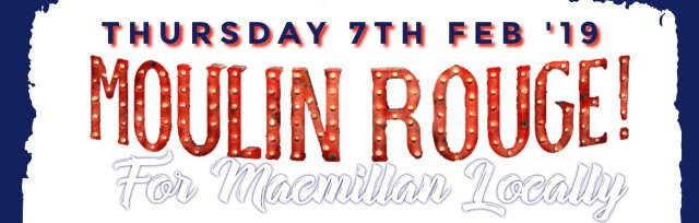 Moulin Rouge for Macmillan Locally