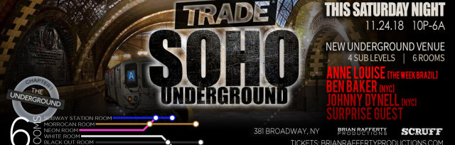 SOHO UNDERGROUND w/Anne Louise, Ben Baker, Johnny Dynell & Surprise Guest DJ
